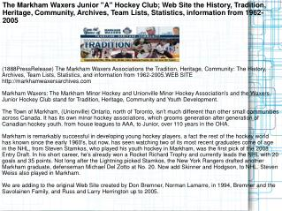 "The Markham Waxers Junior ""A"" Hockey Club; Web Site the Hist"