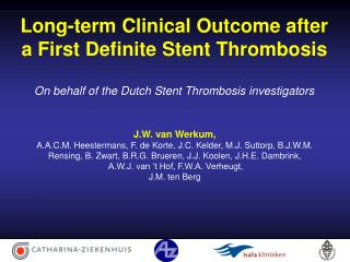 Long-term Clinical Outcome after  a First Definite Stent Thrombosis
