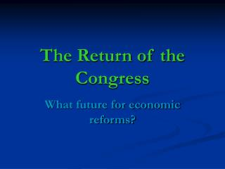 The Return of the Congress