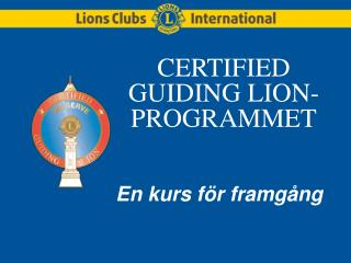 CERTIFIED GUIDING LION-PROGRAMMET
