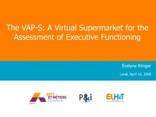 The VAP-S: A Virtual Supermarket for the Assessment of Executive Functioning