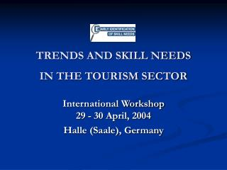 TRENDS AND SKILL NEEDS  IN THE TOURISM SECTOR