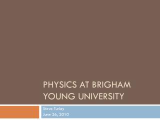 Physics at Brigham Young University