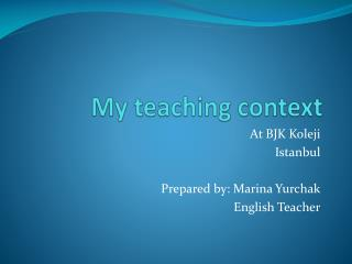 My teaching context