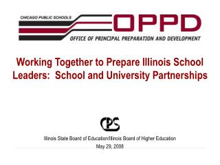 Working Together to Prepare Illinois School Leaders:  School and University Partnerships