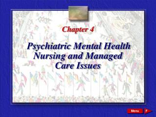 Chapter 4 Psychiatric Mental Health  Nursing and Managed  Care Issues