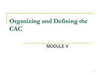 Organizing and Defining the CAC