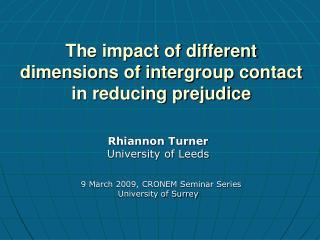 The impact of different dimensions of intergroup contact in reducing prejudice