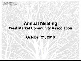 Annual Meeting West Market Community Association