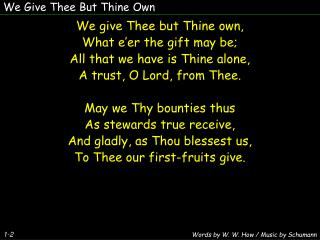 We Give Thee But Thine Own