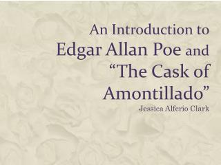 """An Introduction to Edgar Allan Poe and """"The Cask of Amontillado"""""""