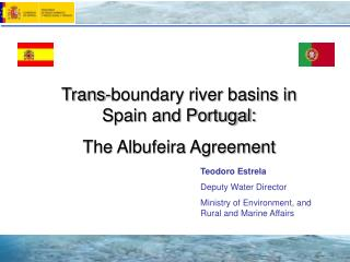 Trans-boundary river basins in Spain and Portugal: The Albufeira Agreement
