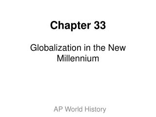 Chapter 33 Globalization in the New Millennium
