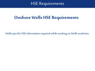 Onshore Wells HSE Requirements