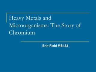 Heavy Metals and Microorganisms: The Story of Chromium