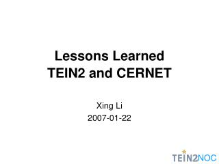 Lessons Learned TEIN2 and CERNET
