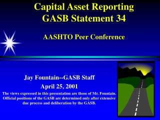 Capital Asset Reporting  GASB Statement 34 AASHTO Peer Conference