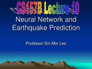 Neural Network and Earthquake Prediction