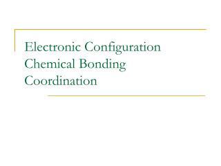 Electronic Configuration Chemical Bonding Coordination