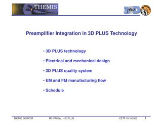 3D PLUS technology  Electrical and mechanical design  3D PLUS quality system