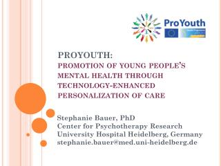 Stephanie Bauer, PhD Center for Psychotherapy Research University Hospital Heidelberg, Germany