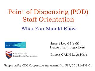 Point of Dispensing (POD)  Staff Orientation