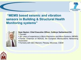 """MEMS based seismic and vibration sensors in Building & Structural Health Monitoring systems"""