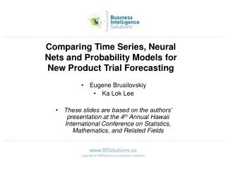 Comparing Time Series, Neural Nets and Probability Models for New Product Trial Forecasting