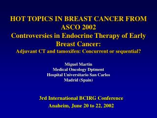3rd International BCIRG Conference Anaheim, June 20 to 22, 2002