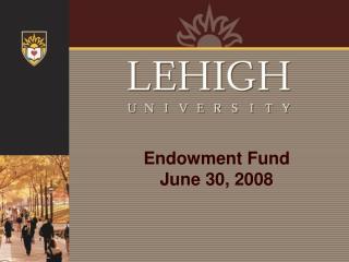 Endowment Fund June 30, 2008