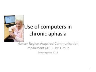 Use of computers in  chronic aphasia