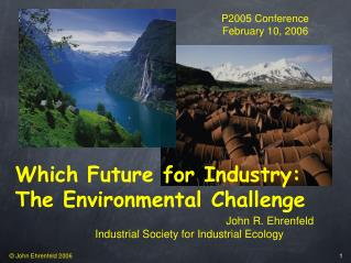 Which Future for Industry: The Environmental Challenge