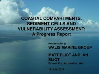 COASTAL COMPARTMENTS, SEDIMENT CELLS AND VULNERABILITY ASSESSMENT:  A Progress Report