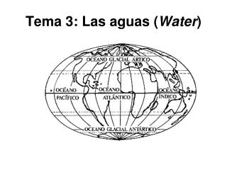 Tema 3: Las aguas ( Water )