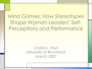Mind Games: How Stereotypes Shape Women Leaders' Self-Perceptions and Performance