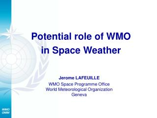 Potential role of WMO  in Space Weather