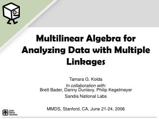 Multilinear Algebra for Analyzing Data with Multiple Linkages