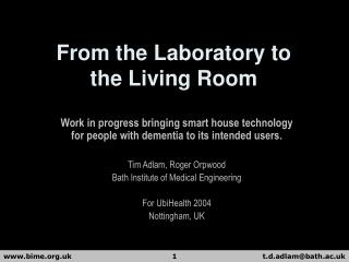 From the Laboratory to the Living Room