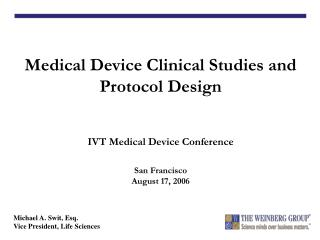 Medical Device Clinical Studies and Protocol Design IVT Medical Device Conference San Francisco