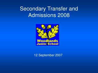 Secondary Transfer and  Admissions 2008