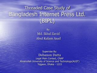 Threaded Case Study of Bangladesh Internet Press Ltd. (BIPL)