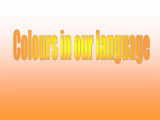 Colours in our language