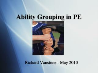 Ability Grouping in PE