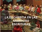 LA EUCARISTIA EN LAS SAGRADAS ESCRITURAS