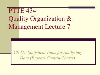 PTTE 434 Quality Organization & Management Lecture 7