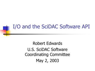 I/O and the SciDAC Software API