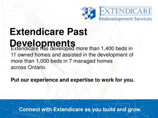 Connect with Extendicare as you build and grow.