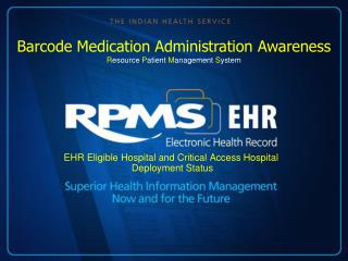 EHR Eligible Hospital and Critical Access Hospital  Deployment Status
