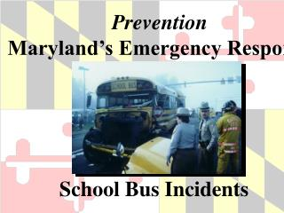 Prevention Maryland's Emergency Response