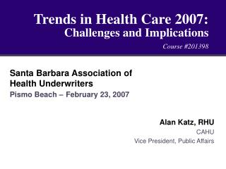 Trends in Health Care 2007: Challenges and Implications Course #201398